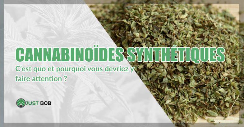 Cannabinoïdes synthétiques c'est quo