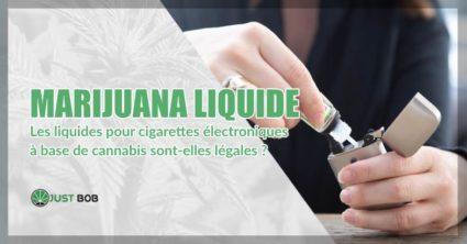 Marijuana liquide et cigarette électronique