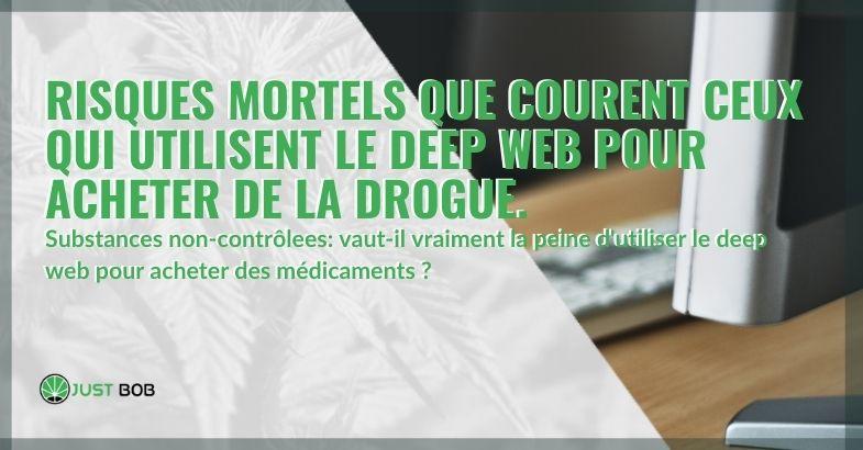 Acheter drogue des sur le Web profond? Voici tous les risques, même mortels