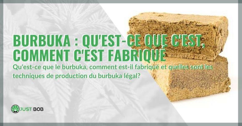 Haschisch Burbuka comment est-il fabriqué, qu'est-ce que c'est?
