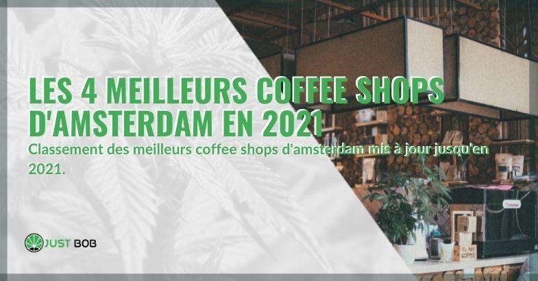 Les 4 meilleurs coffee shops que vous pouvez trouver à Amsterdam