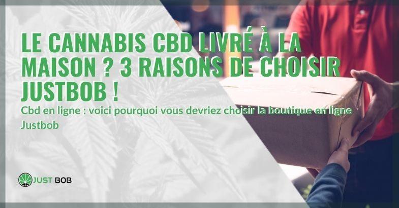 Le cannabis CBD livré directement à votre domicile avec Justbob