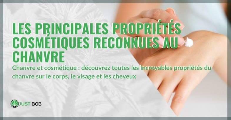 Toutes les propriétés cosmétiques reconnues du chanvre.