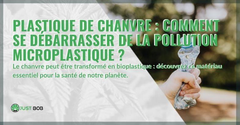 Peut-on se débarrasser de la pollution de l'environnement avec du plastique de chanvre ?